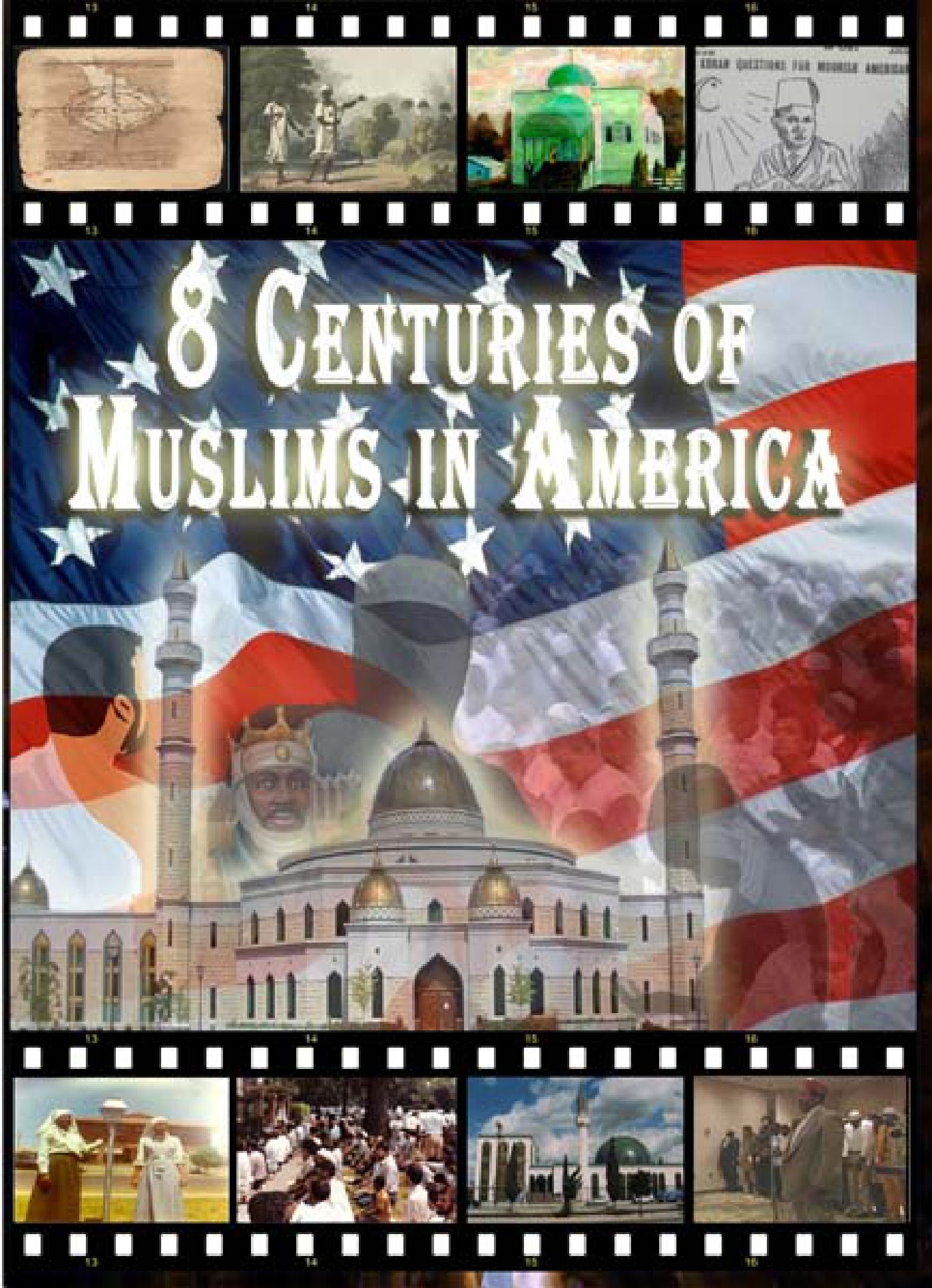 8 Centuries of Muslims in America