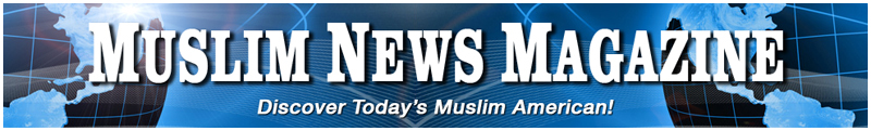Muslim News Magazine - Discover Today's Muslim American