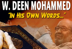 Muslim News Magazine - W. Deen Mohammed: In His Own Words